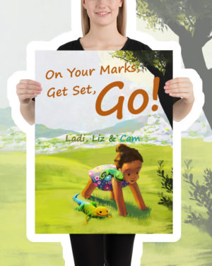 Ladi Liz & Cam, On Your Marks, Kids Poster, Children's Poster